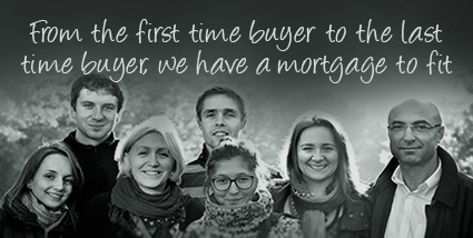 From the first time buyer to the last time buyer, we have a mortgage to fit