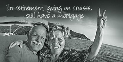 In retirement, going on cruises, still have a mortgage