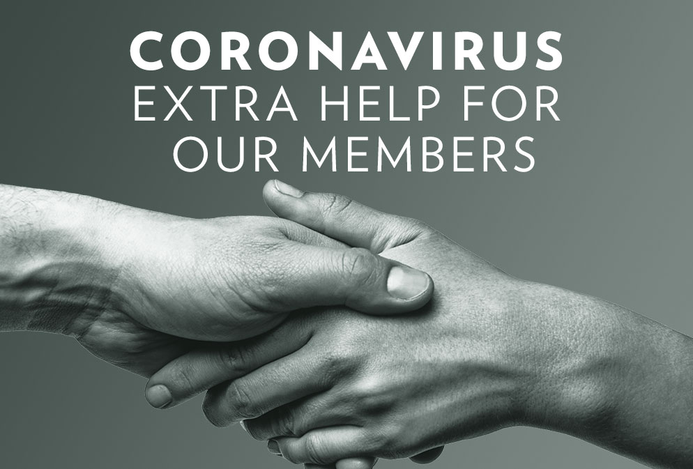 Coronavirus - Extra support for our members