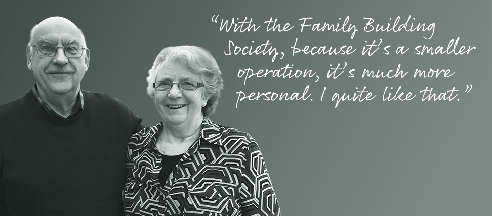 """""""With the Family Building Society, because it's a smaller operation, it's much more personal. I quite like that."""""""